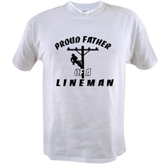 proud father of a lineman Value T-shirt