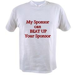 My Sponsor Can Beat Up Your S Value T-shirt