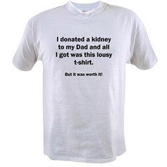 Donated a kidney to my Dad Value T-shirt