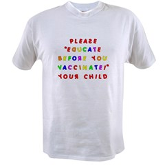 EDUCATE BEFORE YOU VACCINATE Value T-shirt