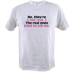 They're Not Real Value T-shirt