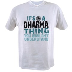 Its a Dharma Thing Value T-shirt
