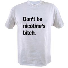 Nicotine's Bitch Value T-shirt