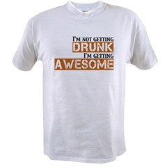 Drunk Awesome Value T-shirt