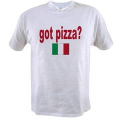 got pizza? Value T-shirt