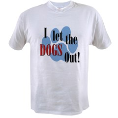 I Let The Dogs Ou Value T-shirt