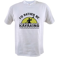I'd Rather Be Kayaking Value T-shirt