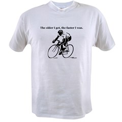 The older I get...Cycling Value T-shirt