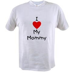 I Love My Mommy Value T-shirt