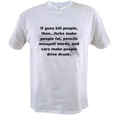 IF GUNS KILL PEOPLE THEN... Value T-shirt
