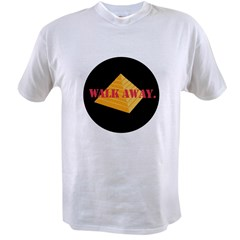 Walk Away Value T-shirt