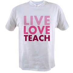 Live Love Teach Value T-shirt