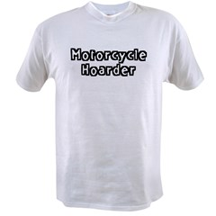 Motorcycle Hoarder Value T-shirt