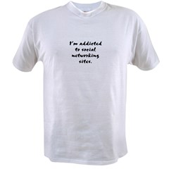 Addicted to Social Networking Sites Value T-shirt