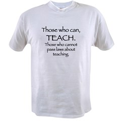 Those Who Can, Teach Value T-shirt
