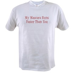 My Mascara Runs Faster Value T-shirt