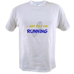 I Felt Like Running Value T-shirt