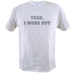 YEAH, I WORK OUT Value T-shirt