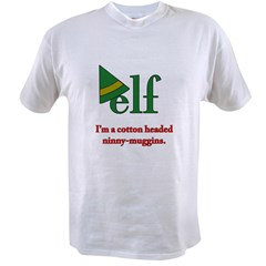 Elf Ninny-Muggins Value T-shirt