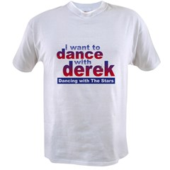 I Want to Dance with Derek Value T-shirt