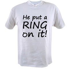 He Put A Ring On It! Value T-shirt