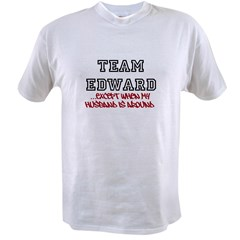 Team Edward except when my Hu Value T-shirt