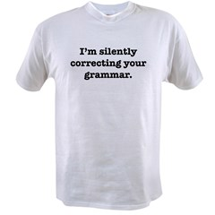 I'm Silently Correcting Your Value T-shirt