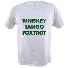 Wiskey Tango Foxtro Value T-shirt