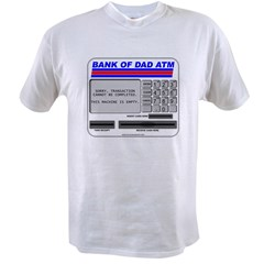 Bank of Dad ATM Value T-shirt