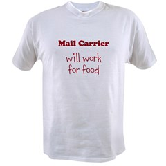 Mail Carrier Will Work For Food Value T-shirt