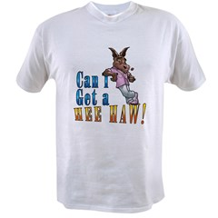 CAN I GET A HEE HAW Value T-shirt