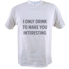 Drink Interesting Value T-shirt