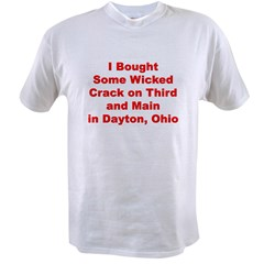 I Bought Crack on 3rd and Main in Dayton, Ohio Value T-shirt