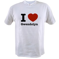 I love Gwendolyn Value T-shirt