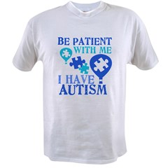 Be Patient Autism Value T-shirt