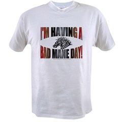 IM HAVING A BAD MANE DAY Value T-shirt
