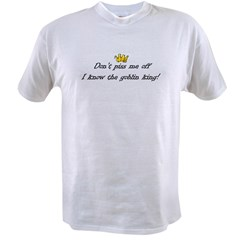 I know the goblin king! Value T-shirt