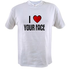 I LOVE YOUR FACE Value T-shirt