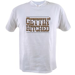Gettin' Hitched Value T-shirt