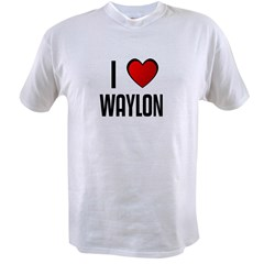 I LOVE WAYLON Value T-shirt