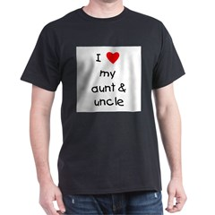 I love my aunt & uncle Dark T-Shirt