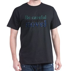 End Up in My Novel Dark T-Shirt