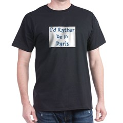 Rather be in Paris Dark T-Shirt