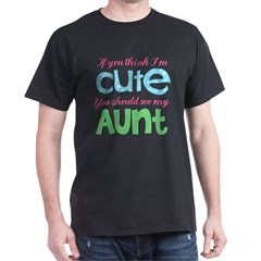 If You Think I'm Cute Dark T-Shirt