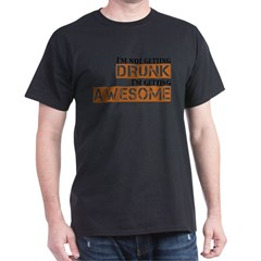Drunk Awesome Dark T-Shirt