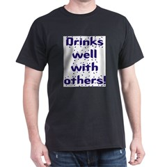 Drinks well with others. Dark T-Shirt