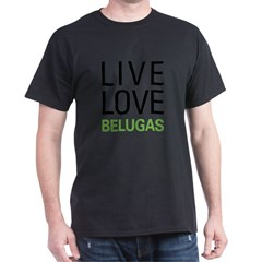 Live Love Belugas Dark T-Shirt