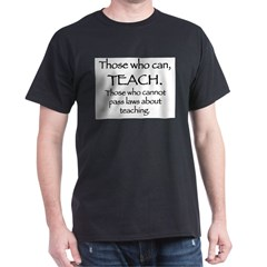 Those Who Can, Teach Dark T-Shirt