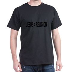 Jesus Greater Than Religion Dark T-Shirt