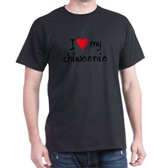 I LOVE MY Chiweenie Dark T-Shirt